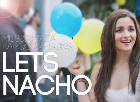 Lets Nacho Lyrics – Kapoor and Sons