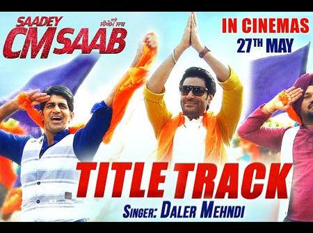 Saadey CM Saab Lyrics – Daler Mehndi