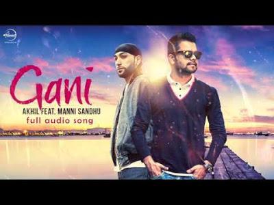 GANI Lyrics & HD Video – Akhil ft. Manni Sandhu