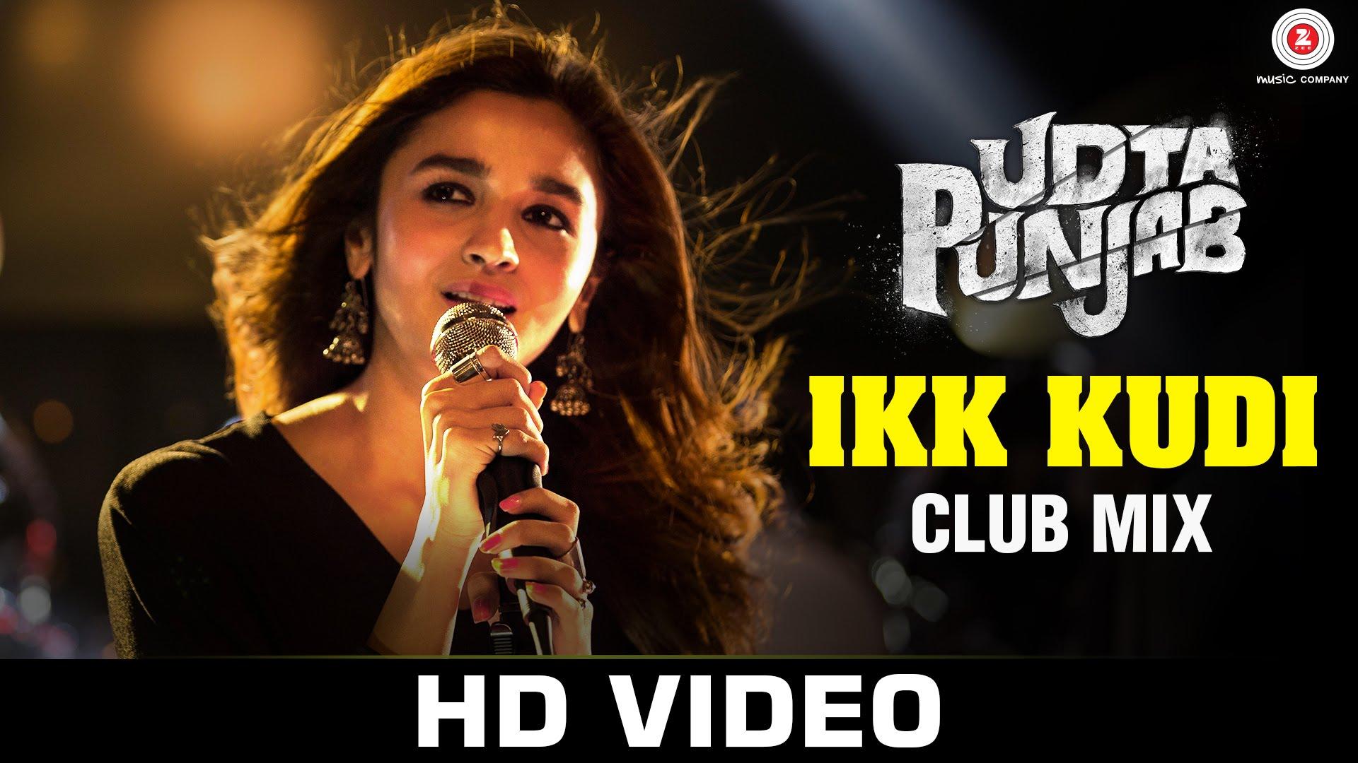 Ikk Kudi (Club Mix) Lyrics & HD Video – Udta Punjab, Alia Bhatt