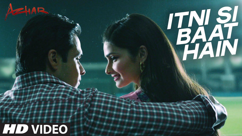 Itni Si Baat Hai Lyrics & HD Video – Arijit Singh, Emraan Hashmi, Prachi Desai