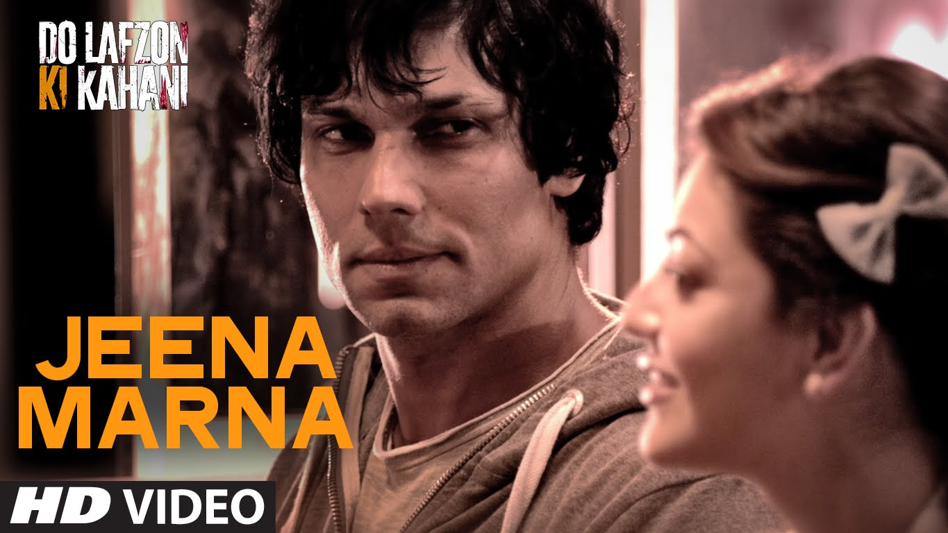 Jeena Marna Lyrics & HD Video – Do Lafzon Ki Kahani