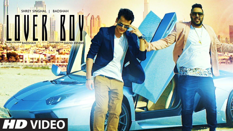 Lover Boy Lyrics & HD Video – Badshah, Shrey Singhal