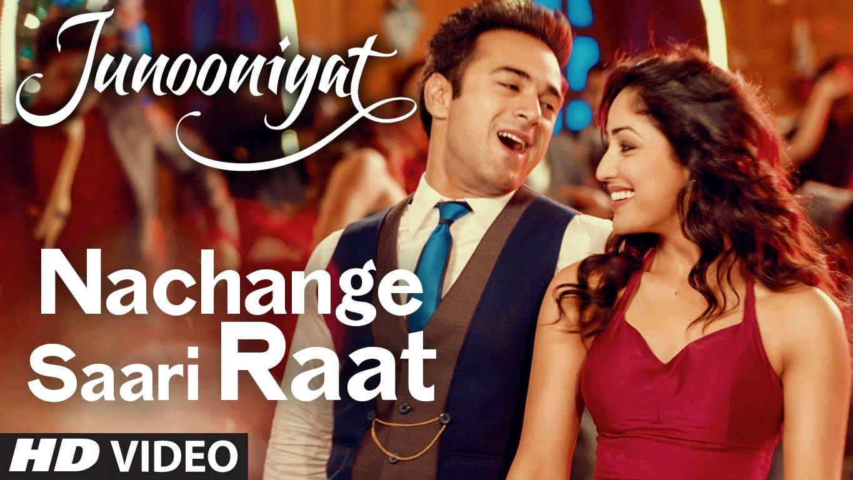 Nachange Saari Raat Lyrics & HD Video – Meet Bros. Anjjan