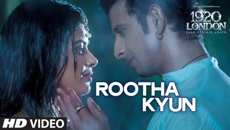 Rootha Kyun Lyrics & HD Video – Mohit Chauhan, 1920 London