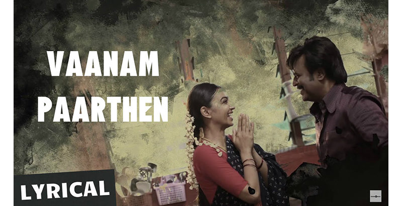 Vaanam Paarthen Lyrics & HD Video – Kabali