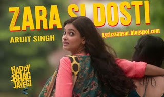 Zara Si Dosti Lyrics & HD Video – Arijit Singh, Happy Bhag Jayegi