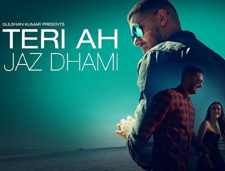 Teri Ah Lyrics – Jaz Dhami