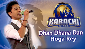 Dhan Dhana Dhan Hoga Rey Lyrics   Karachi Kings Anthem   Shehzad Roy