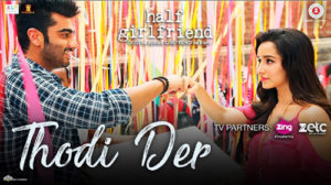 THODI DER LYRICS – Half Girlfriend