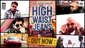 HIGH WAIST JEANS LYRICS – Bilal Saeed