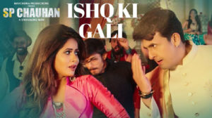 ISHQ KI GALI LYRICS – SP Chauhan