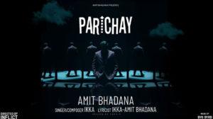 PARICHAY LYRICS – Ikka | Amit Bhadana
