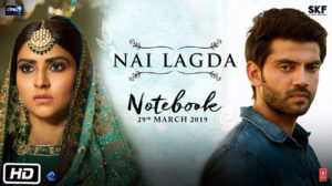 NAI LAGDA LYRICS – Notebook | Vishal Mishra