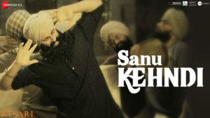 SANU KEHNDI LYRICS – Kesari | Akshay Kumar