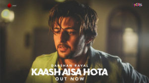 KAASH AISA HOTA LYRICS – Darshan Raval