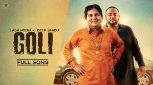 GOLI LYRICS – Labh Heera | Deep Jandu