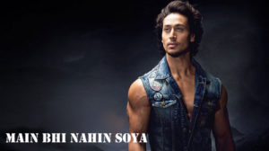 MAIN BHI NAHIN SOYA LYRICS – Student Of The Year 2