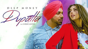 DUPATTA LYRICS – Deep Money