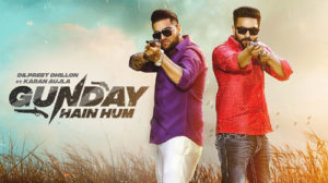 GUNDAY HAIN HUM LYRICS – Dilpreet Dhillon