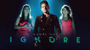 IGNORE LYRICS – Kamal Khan
