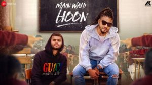 MAIN WAHI HOON LYRICS – Raftaar