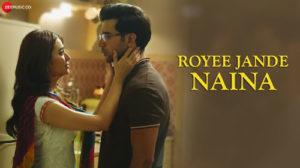 ROYEE JANDE NAINA LYRICS – Nitin Gupta | Rajkummar Rao