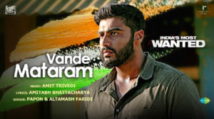Vande Mataram Lyrics – India's Most Wanted