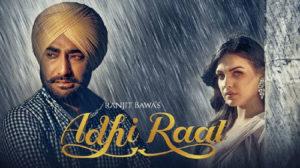 ADHI RAAT LYRICS – Ranjit Bawa