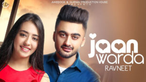 JAAN WARDA LYRICS – Ravneet