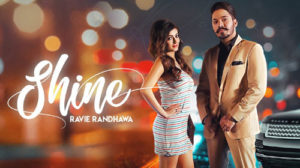 SHINE LYRICS – Ravie Randhawa