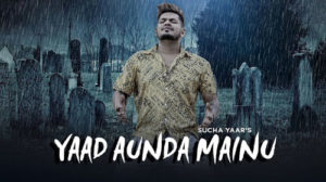 YAAD AUNDA MAINU LYRICS – Sucha Yaar