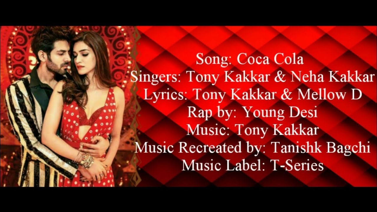 COCA COLA Full Song With Lyrics ▪ Neha Kakkar & Tony Kakkar ▪ Luka Chuppi ▪ KartikAryan & KritiSanon