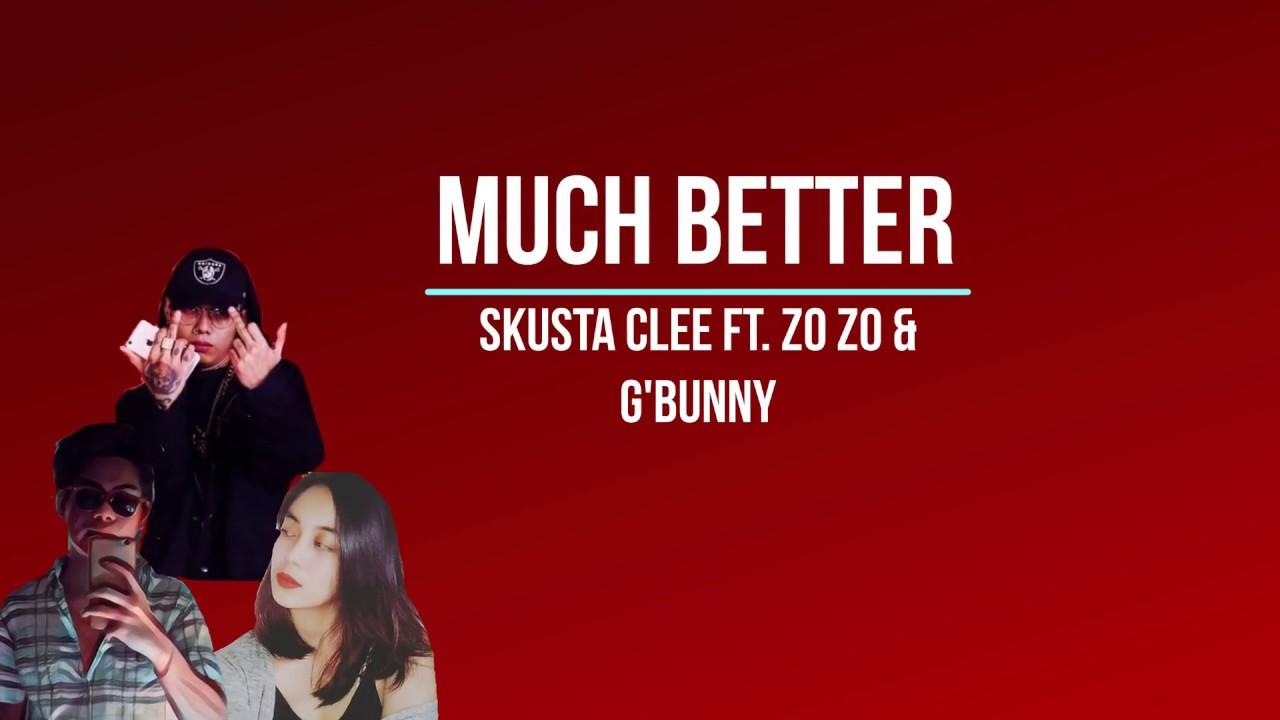Much Better – Skusta Clee ft. Zo zo & Adda Cstr( Official LYRIC VIDEO) (prod ocean)