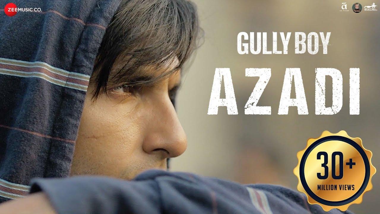 Azadi – Gully Boy| Ranveer Singh & Alia Bhatt | DIVINE | Dub Sharma | Siddhant | Zoya Akhtar