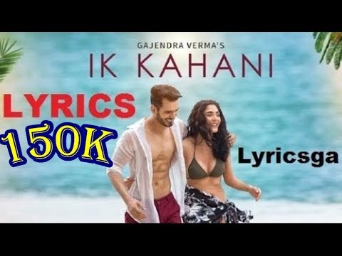 Ik Kahani LYRICS SONG | Gajendra Verma | Vikram Singh | (HINDI LYRICS SONG)