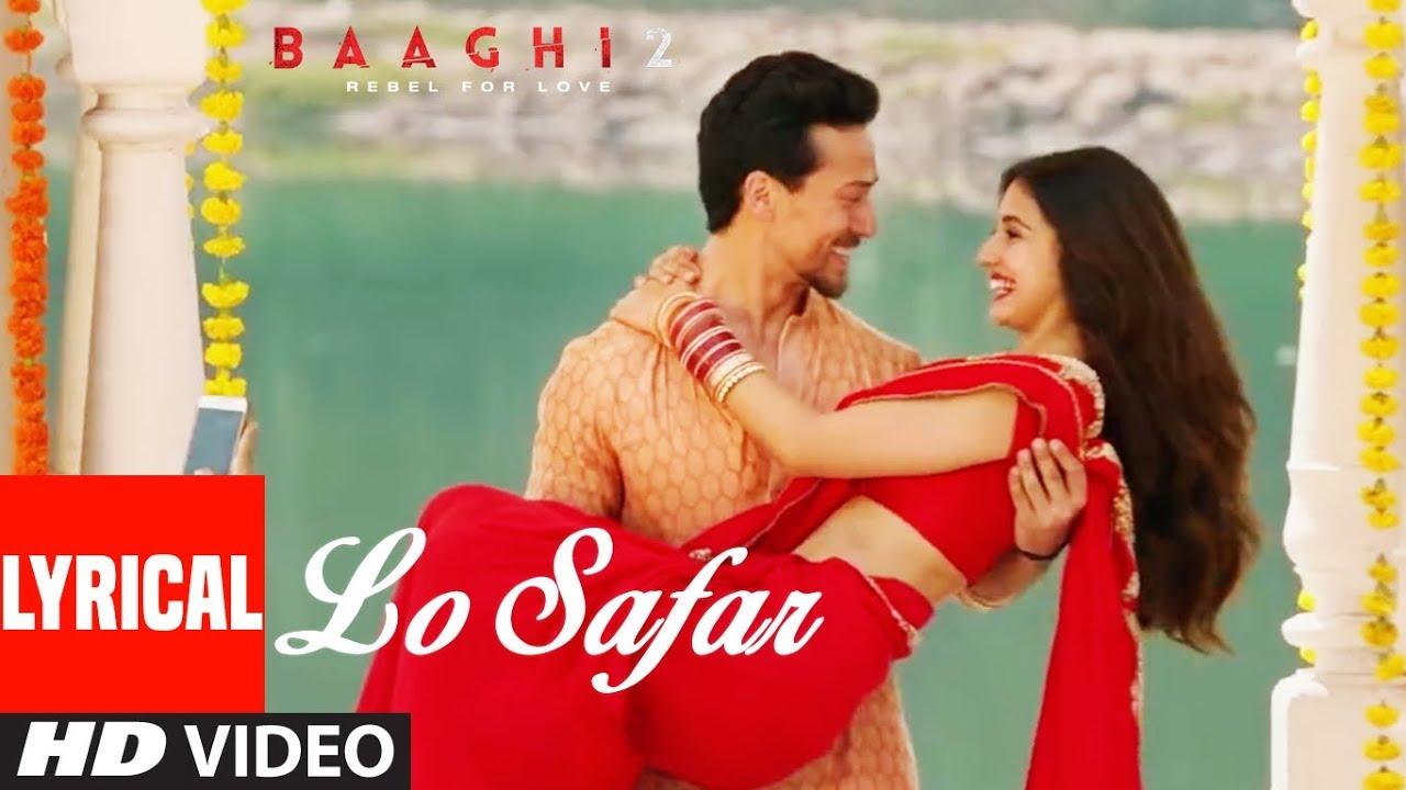 Lo Safar Song With Lyrics   Baaghi 2   Tiger Shroff   Disha Patani   Jubin Nautiyal