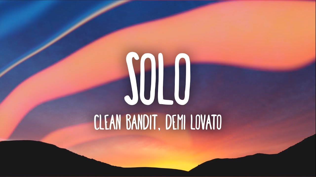 Clean Bandit, Demi Lovato – Solo (Lyrics)
