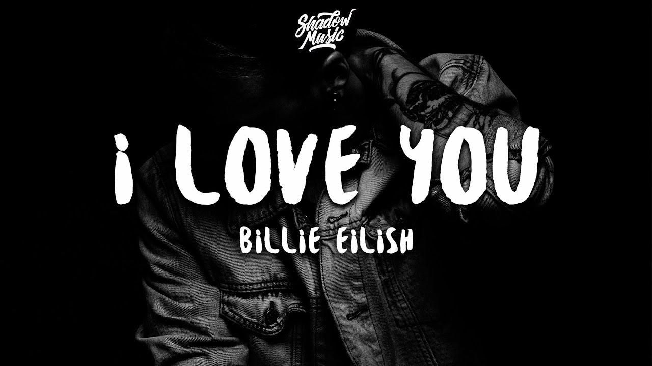 Billie Eilish – i love you (Lyrics)