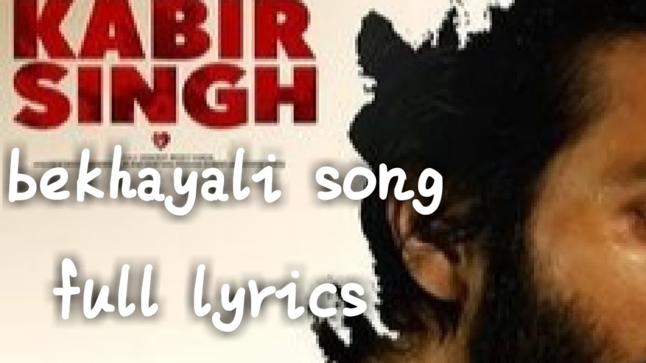 Kabir singh Bekhayali song full lyrics video | very heart touching song| hindi new song