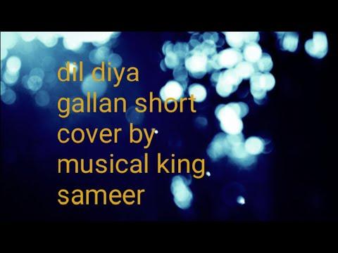 Dil Diyan Gallan | Lyrics Song Tiger zinda hai Song video|Salman Khan | cover by musical king Sameer