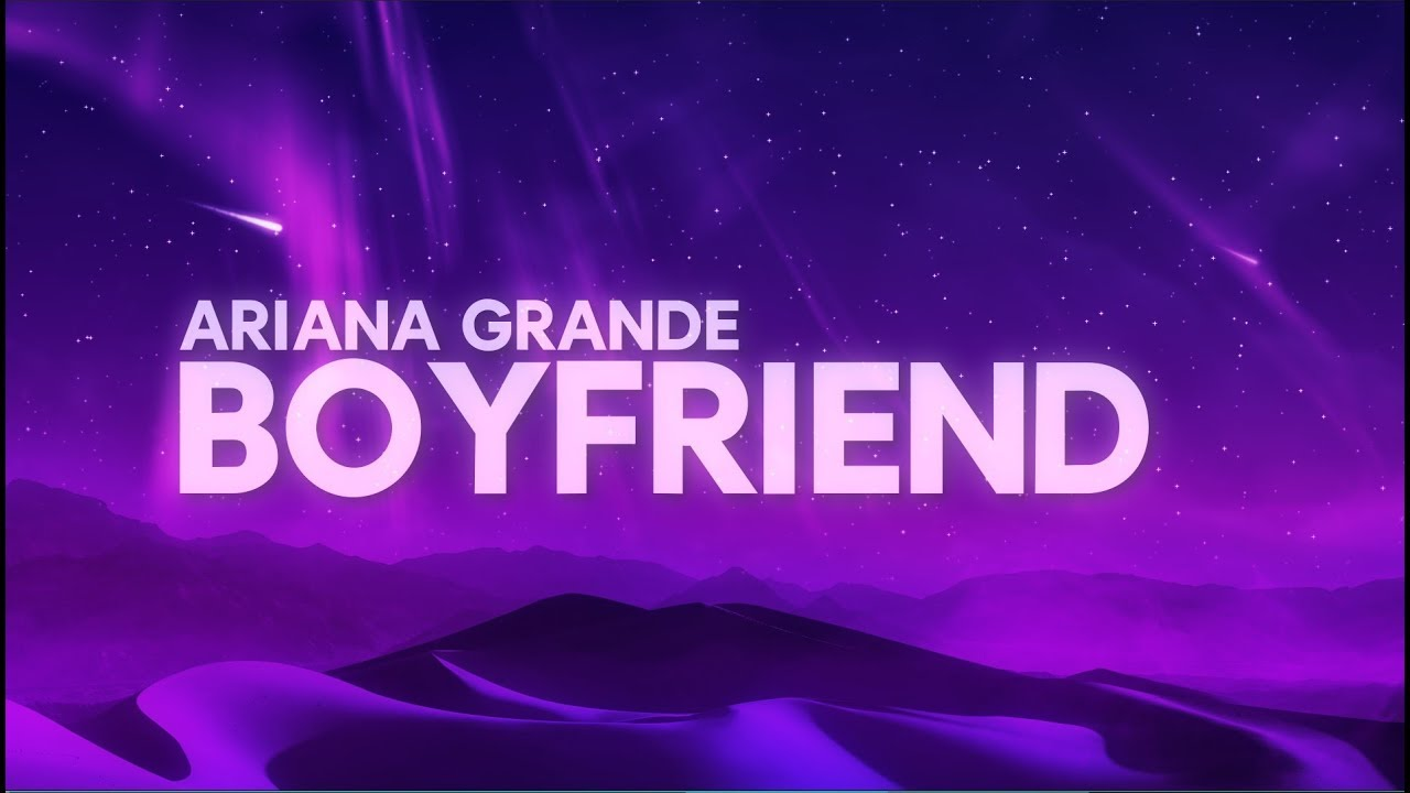 Ariana Grande, Social House – boyfriend (Lyrics)
