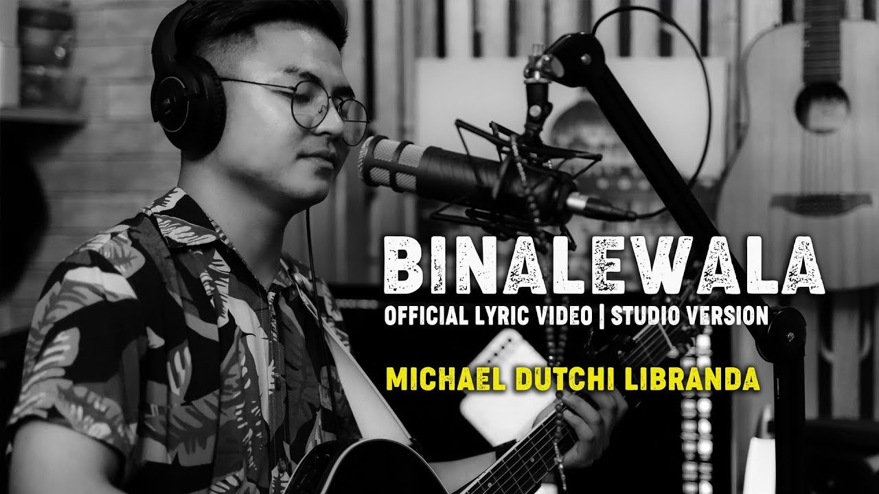 BINALEWALA OFFICIAL LYRICS VIDEO | STUDIO VERSION | Michael Dutchi Libranda