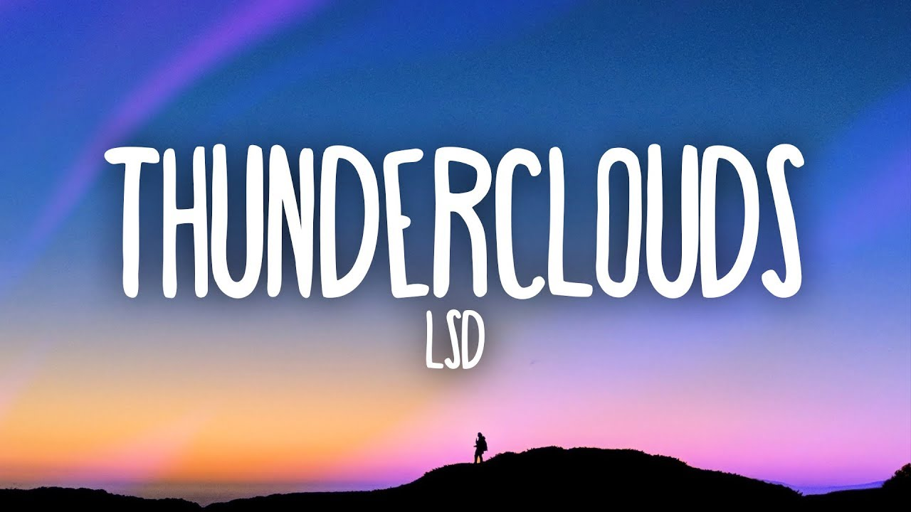 LSD – Thunderclouds (Lyrics) ft. Sia, Diplo, Labrinth