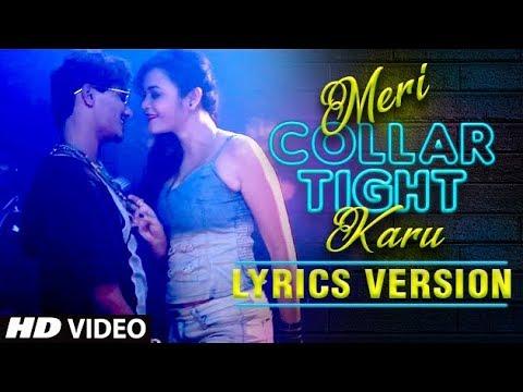 BEST PARTY SONG- Lyrics-Meri collar Tight Karu   Official Music Video   Best Hindi Song Lyric 2018