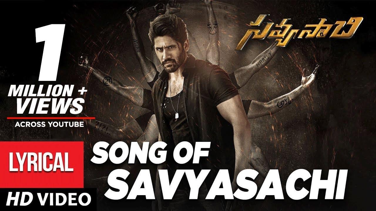 Savyasachi Full Song with Lyrics – Song of Savyasachi   Naga Chaitanya   MM Keeravaani