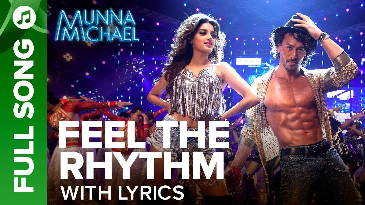 Feel The Rhythm – Full Song With Lyrics | Munna Michael | Tiger Shroff & Nidhhi Agerwal