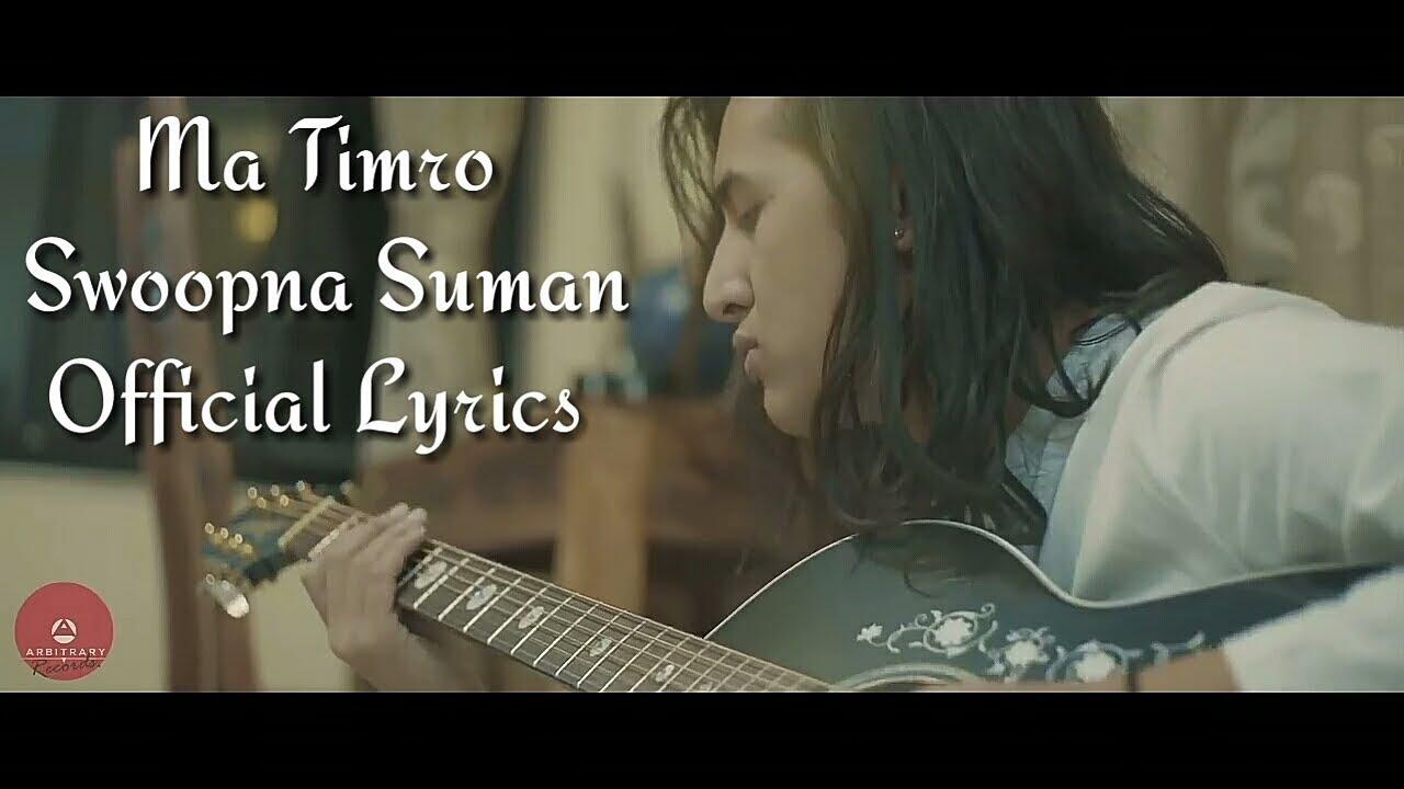 Ma Timro – Swoopna Suman – Official Lyrics video HD