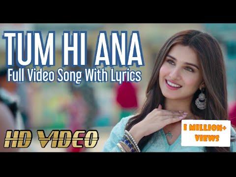 Marjaavan   Song   Tum Hi Ana   Jubin Nautiyal   Full Video Song With Lyrics 2019