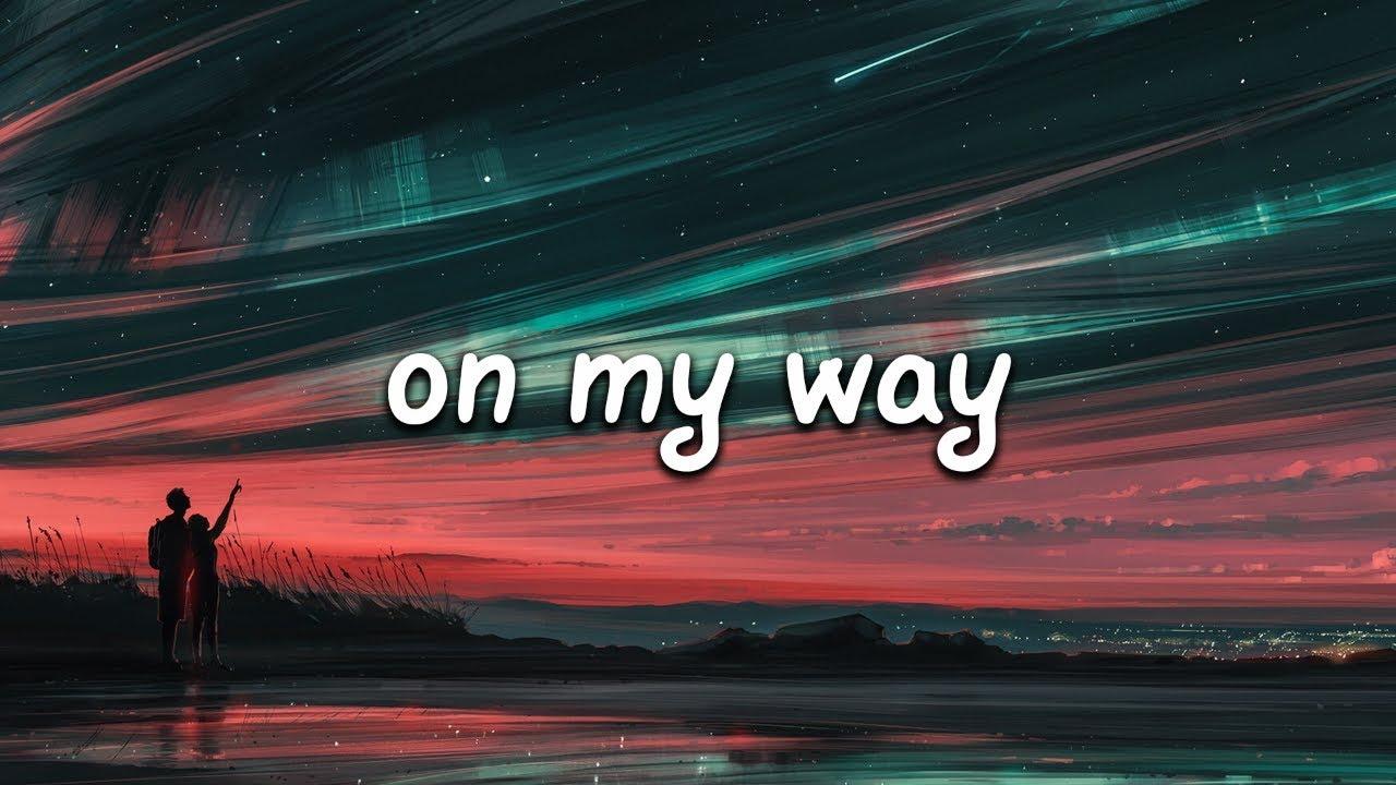 Alan Walker, Sabrina Carpenter & Farruko – On My Way (Lyrics)
